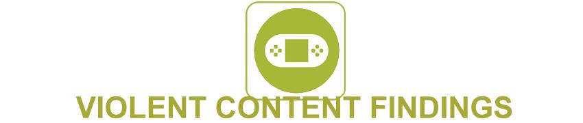 Violent Content Findings